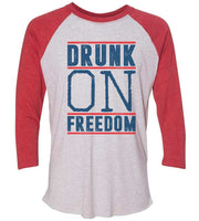 Drunk On Freedom Raglan Baseball Tshirt- Unisex Sizing 3/4 Sleeve Funny Shirt X-Small / White/ Red Sleeve