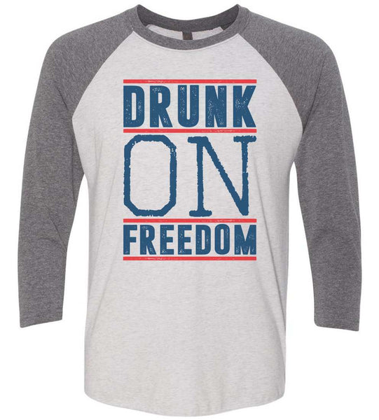 Drunk On Freedom Raglan Baseball Tshirt- Unisex Sizing 3/4 Sleeve Funny Shirt X-Small / White/ Grey Sleeve