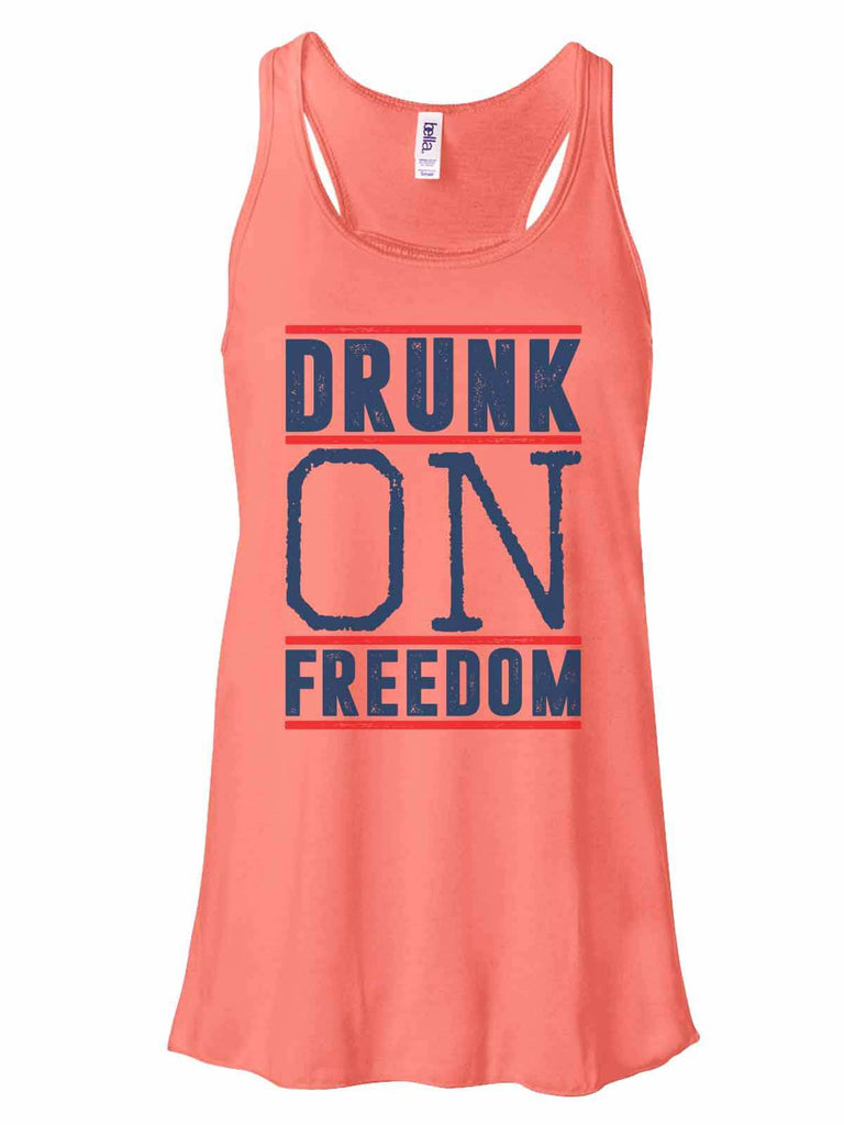 Drunk On Freedom - Bella Canvas Womens Tank Top - Gathered Back & Super Soft Funny Shirt Small / Coral