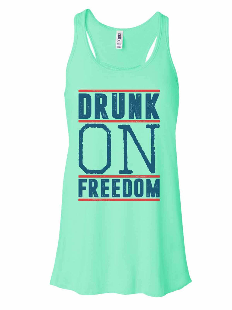Drunk On Freedom - Bella Canvas Womens Tank Top - Gathered Back & Super Soft Funny Shirt Small / Mint