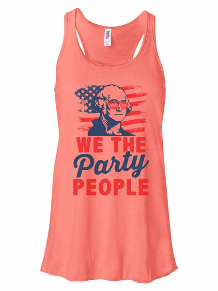 We The Party People - Bella Canvas Womens Tank Top - Gathered Back & Super Soft Funny Shirt Small / Coral