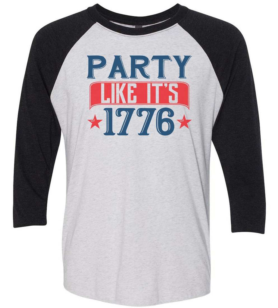 Party Like It'S 1776 Raglan Baseball Tshirt- Unisex Sizing 3/4 Sleeve Funny Shirt X-Small / White/ Black Sleeve