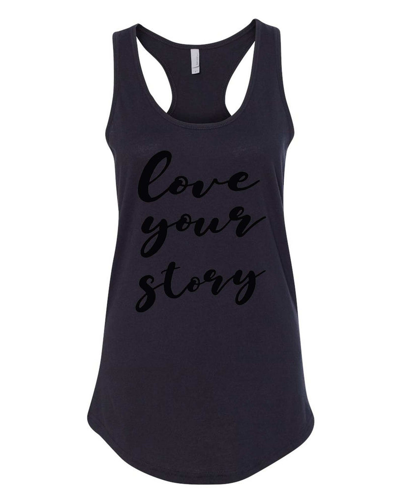 Womens Love Your Story Grapahic Design Fitted Tank Top Funny Shirt Small / Black