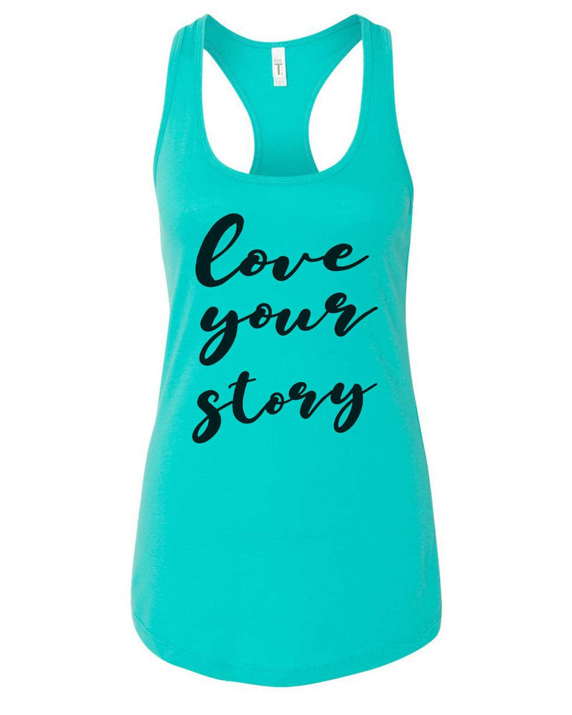 Womens Love Your Story Grapahic Design Fitted Tank Top Funny Shirt Small / Sky Blue