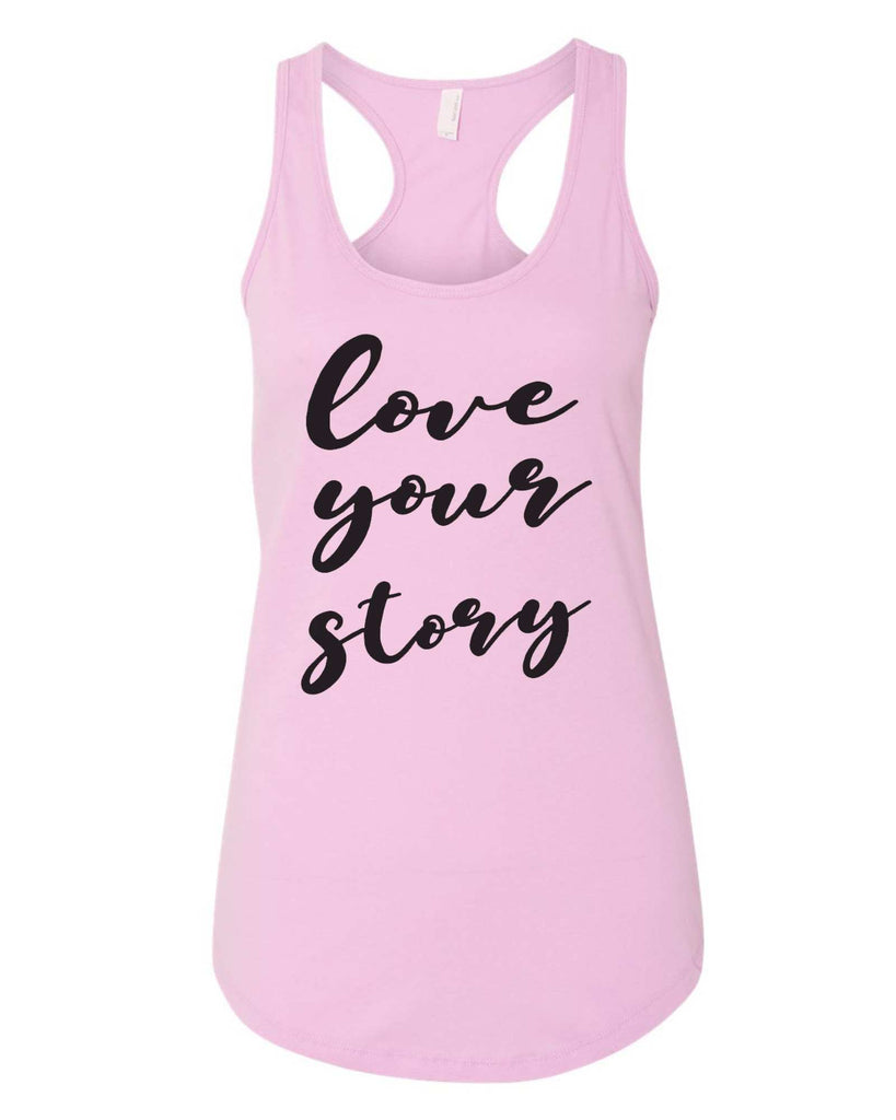Womens Love Your Story Grapahic Design Fitted Tank Top Funny Shirt Small / Lilac