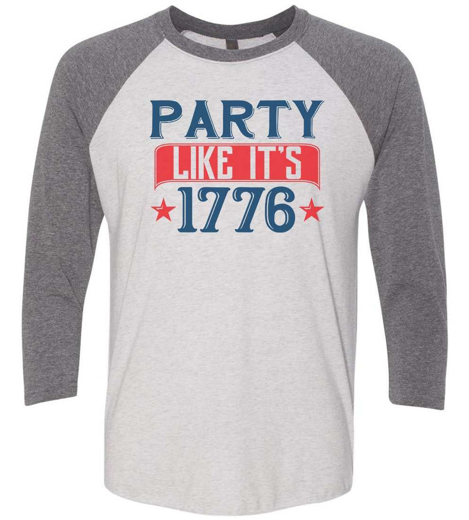 Party Like It'S 1776 Raglan Baseball Tshirt- Unisex Sizing 3/4 Sleeve Funny Shirt X-Small / White/ Grey Sleeve