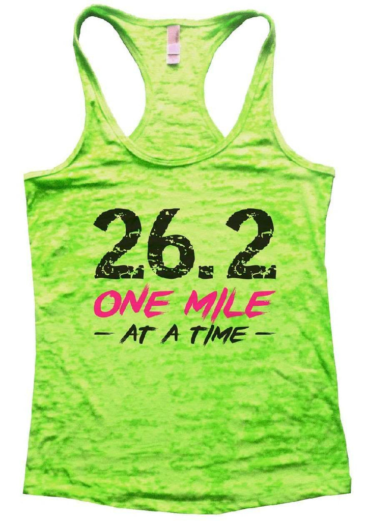 26.2 ONE MILE AT A TIME Burnout Tank Top By Funny Threadz Funny Shirt Small / Neon Green