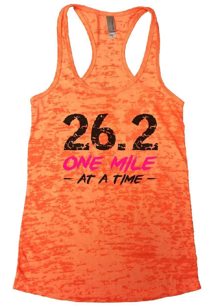 26.2 ONE MILE AT A TIME Burnout Tank Top By Funny Threadz Funny Shirt Small / Neon Orange