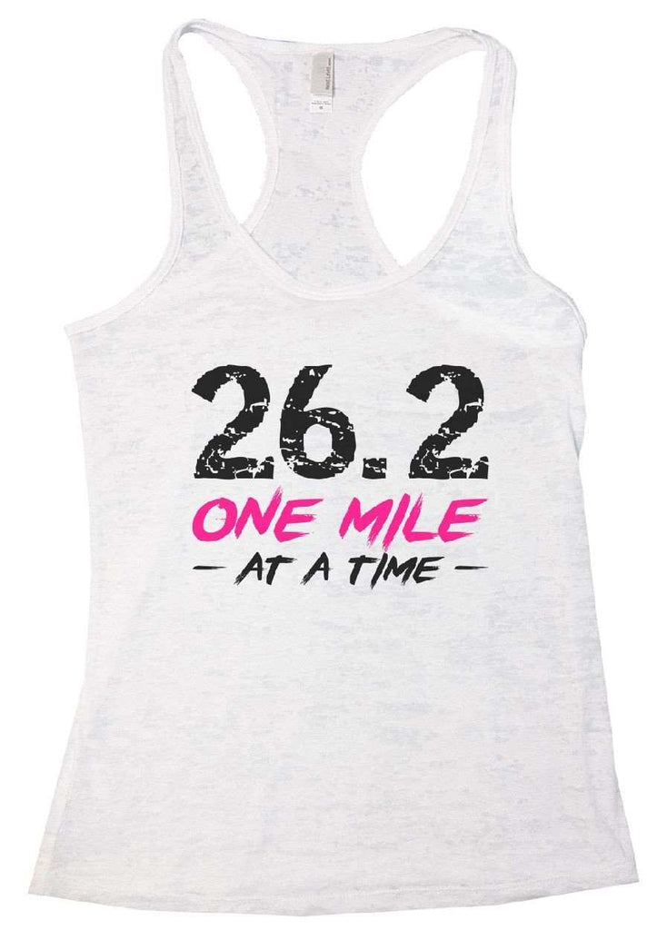 26.2 ONE MILE AT A TIME Burnout Tank Top By Funny Threadz Funny Shirt Small / White