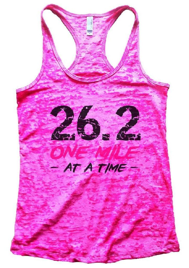 26.2 ONE MILE AT A TIME Burnout Tank Top By Funny Threadz Funny Shirt Small / Shocking Pink