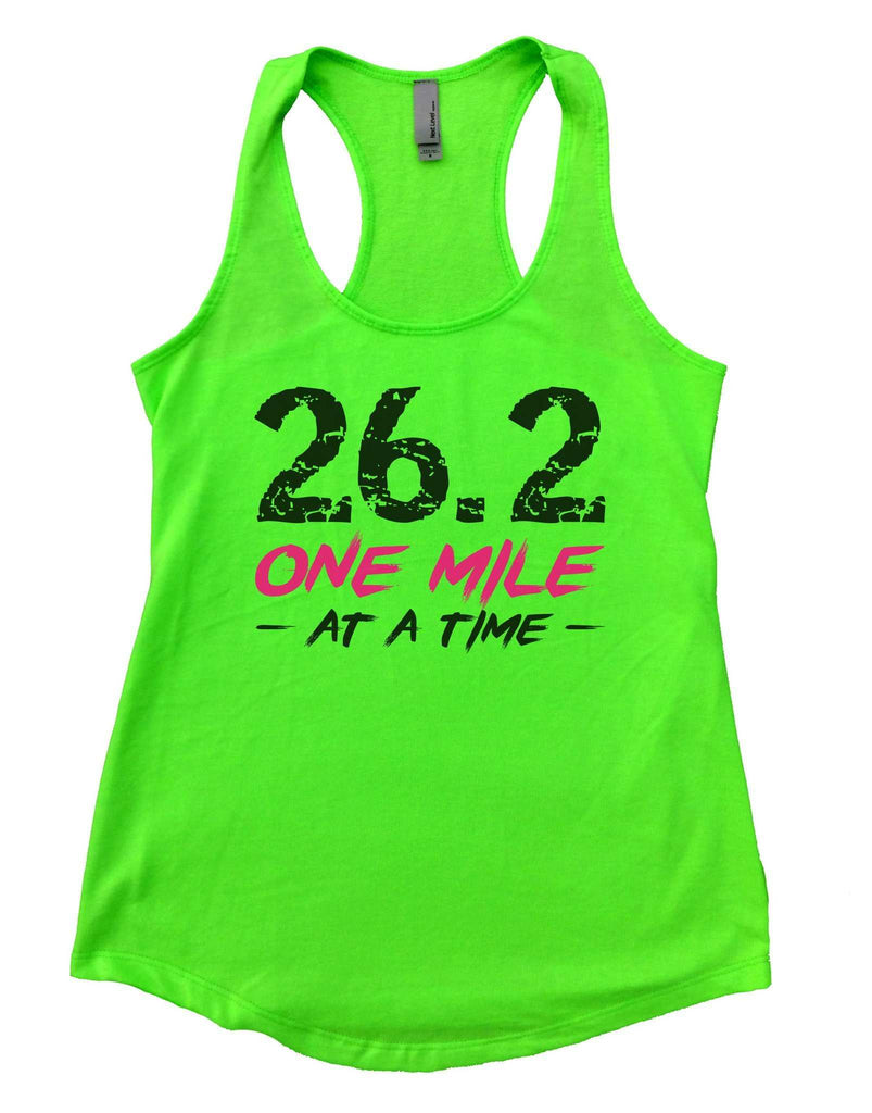 26.2 One Mile At A Time Womens Workout Tank Top Funny Shirt Small / Neon Green
