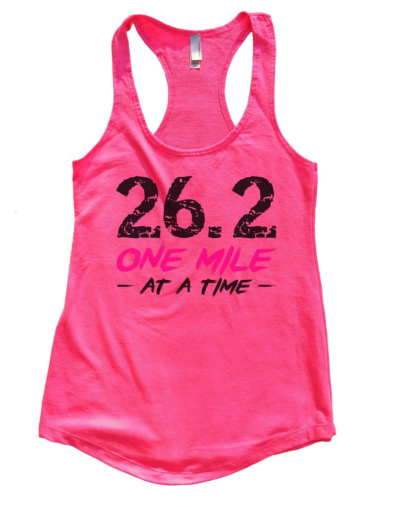 26.2 One Mile At A Time Womens Workout Tank Top Funny Shirt Small / Hot Pink