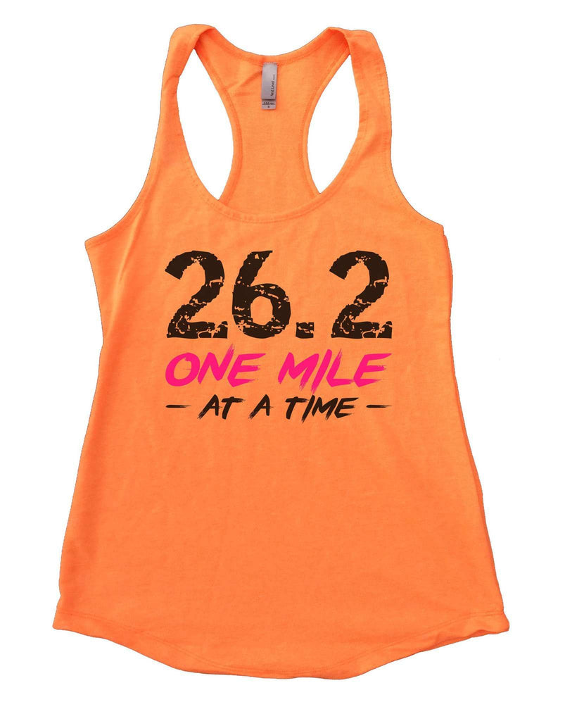 26.2 One Mile At A Time Womens Workout Tank Top Funny Shirt Small / Neon Orange