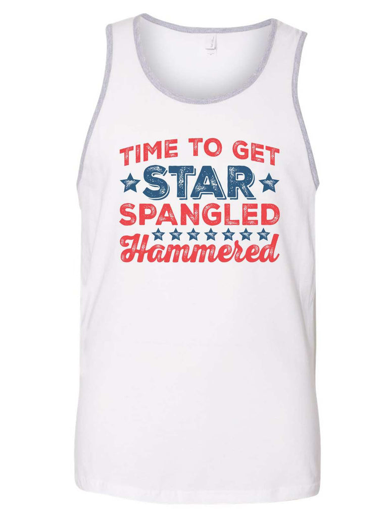 Time To Get Star Spangled Hammered Mens Tank Top By Funny Threadz Funny Shirt Small / White
