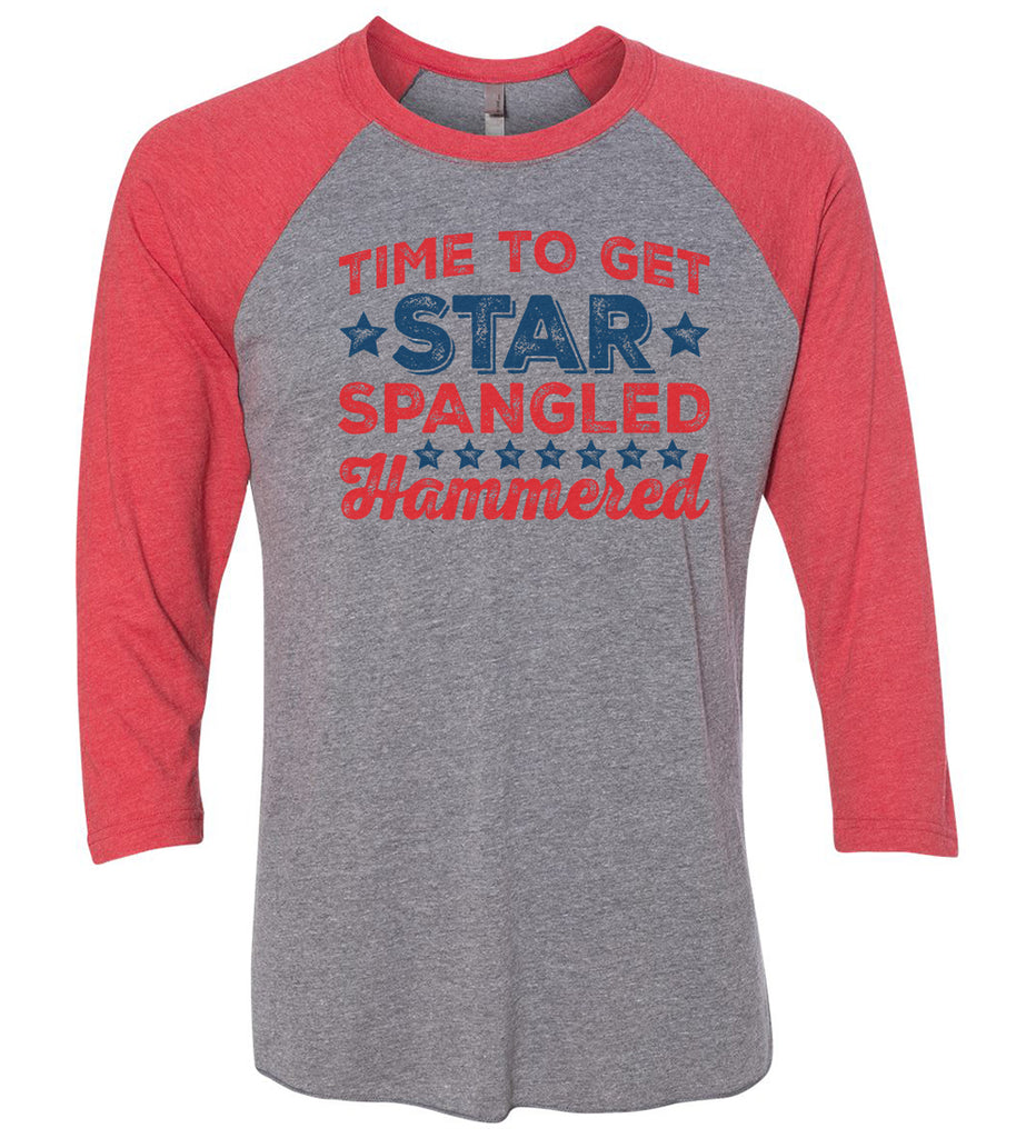 Time To Get Star Spangled Hammered Raglan Baseball Tshirt- Unisex Sizing 3/4 Sleeve Funny Shirt X-Small / Grey/ Red Sleeve