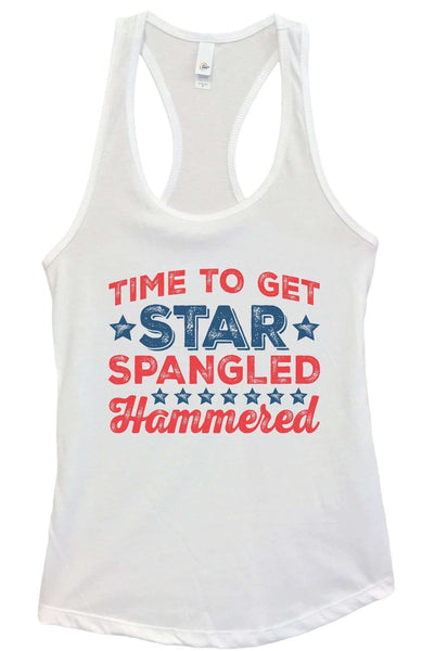 Womens Time To Get Star Spangled Hammered Grapahic Design Fitted Tank Top Funny Shirt Small / White
