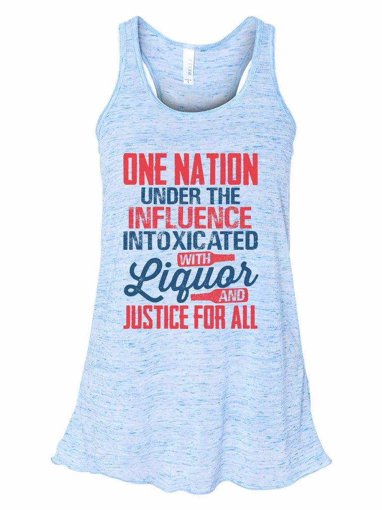 One Nation Under The Influence Intoxicated With Liquor And Justice For All - Bella Canvas Womens Tank Top - Gathered Back & Super Soft Funny Shirt Small / Blue Marble