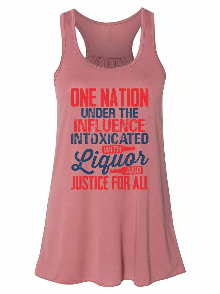 One Nation Under The Influence Intoxicated With Liquor And Justice For All - Bella Canvas Womens Tank Top - Gathered Back & Super Soft Funny Shirt Small / Mauve