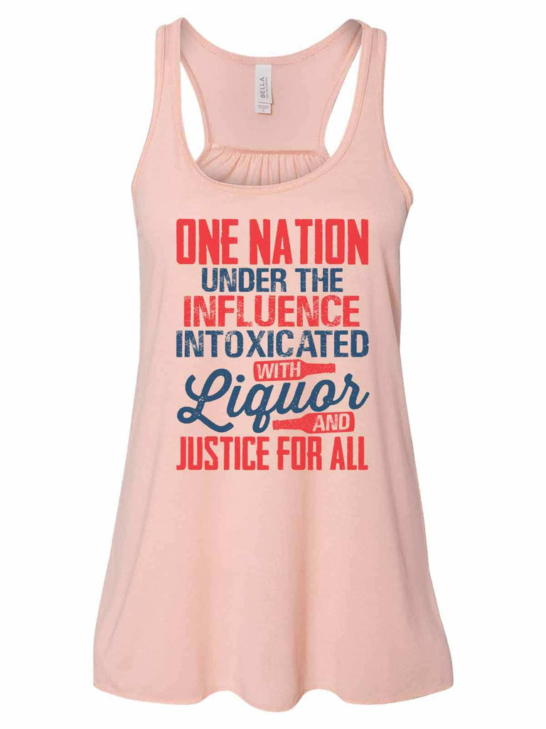One Nation Under The Influence Intoxicated With Liquor And Justice For All - Bella Canvas Womens Tank Top - Gathered Back & Super Soft Funny Shirt Small / Peach