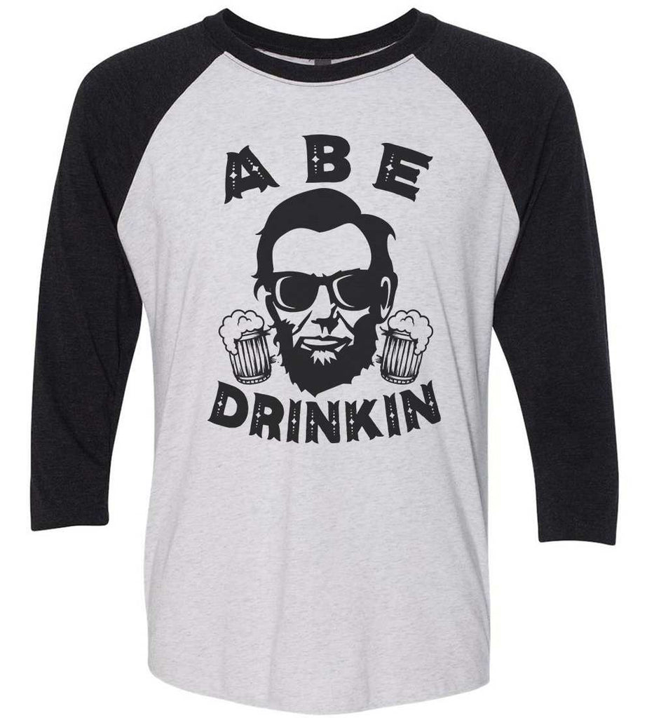 Abe Drinkin Raglan Baseball Tshirt- Unisex Sizing 3/4 Sleeve Funny Shirt X-Small / White/ Black Sleeve