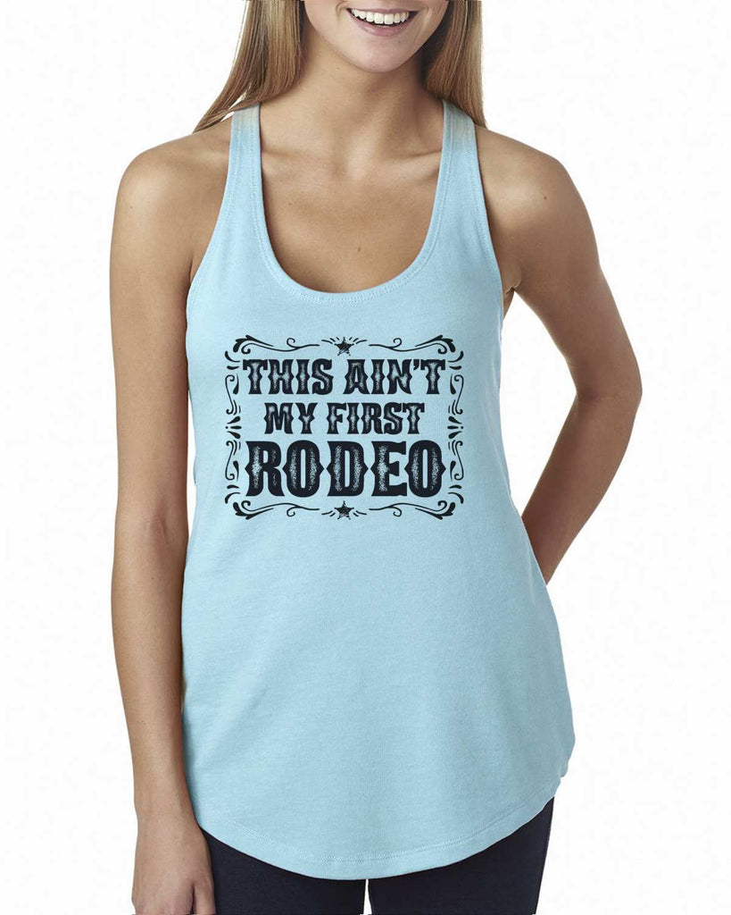 This Ain'T My First Rodeo Womens Workout Tank Top Funny Shirt