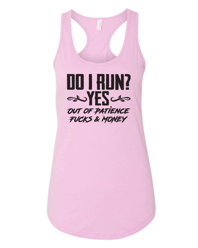 Womens Do I Run? Grapahic Design Fitted Tank Top