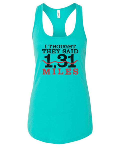 Womens I Thought They Said 1.31 Miles Grapahic Design Fitted Tank Top Funny Shirt Small / Sky Blue