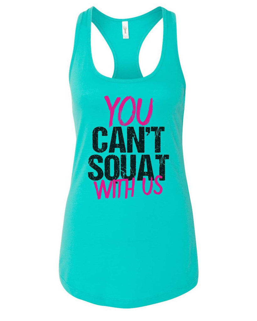 Womens You Can't  Squat With Us Grapahic Design Fitted Tank Top Funny Shirt Small / Sky Blue