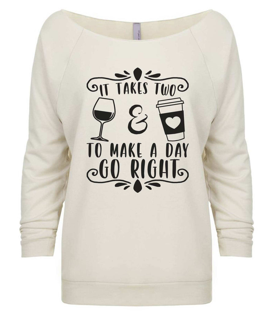 It Takes Two To Make A Day Go Right 3/4 Sleeve Raw Edge French Terry Cut - Dolman Style Very Trendy Funny Shirt Small / Beige