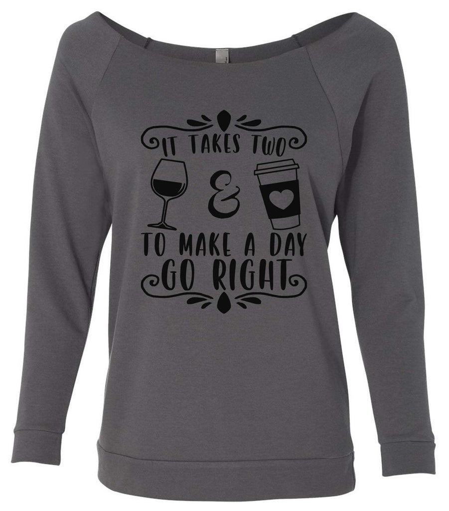 It Takes Two To Make A Day Go Right 3/4 Sleeve Raw Edge French Terry Cut - Dolman Style Very Trendy Funny Shirt Small / Charcoal Dark Gray