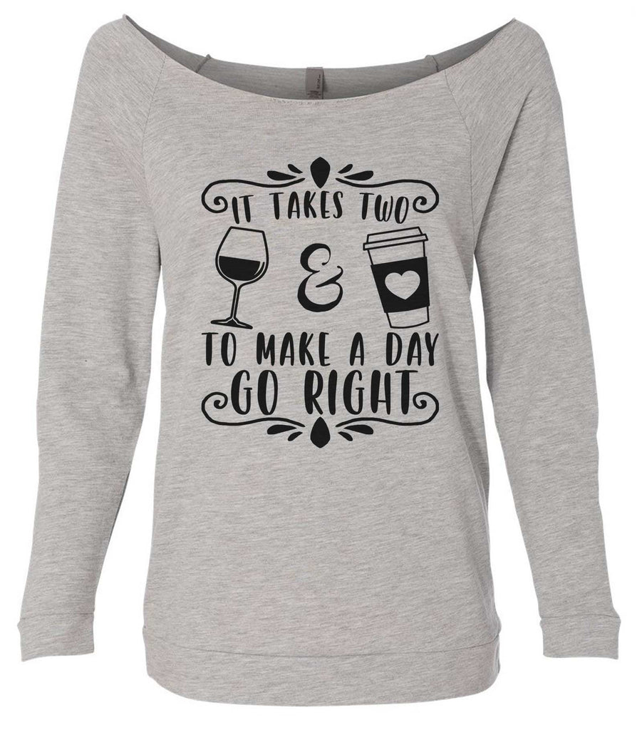 It Takes Two To Make A Day Go Right 3/4 Sleeve Raw Edge French Terry Cut - Dolman Style Very Trendy Funny Shirt Small / Grey