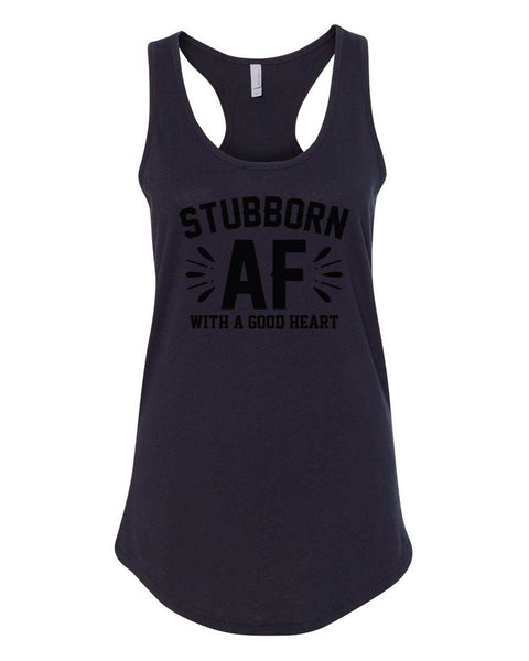 Womens Stubborn AF With A Good Heart Grapahic Design Fitted Tank Top Funny Shirt Small / Black