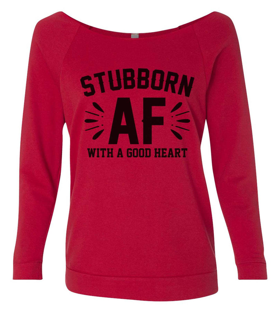 Stubborn Af 3/4 Sleeve Raw Edge French Terry Cut - Dolman Style Very Trendy Funny Shirt Small / Red