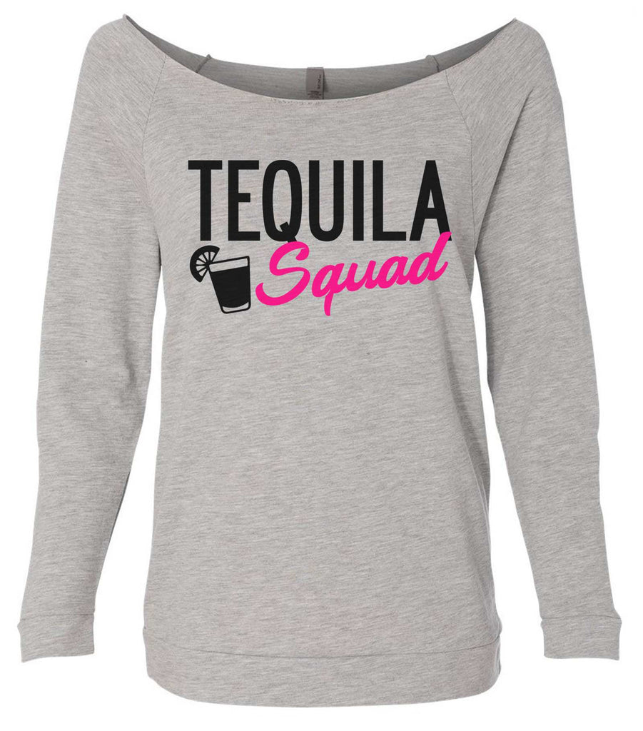 Tequila Squad 3/4 Sleeve Raw Edge French Terry Cut - Dolman Style Very Trendy Funny Shirt Small / Grey