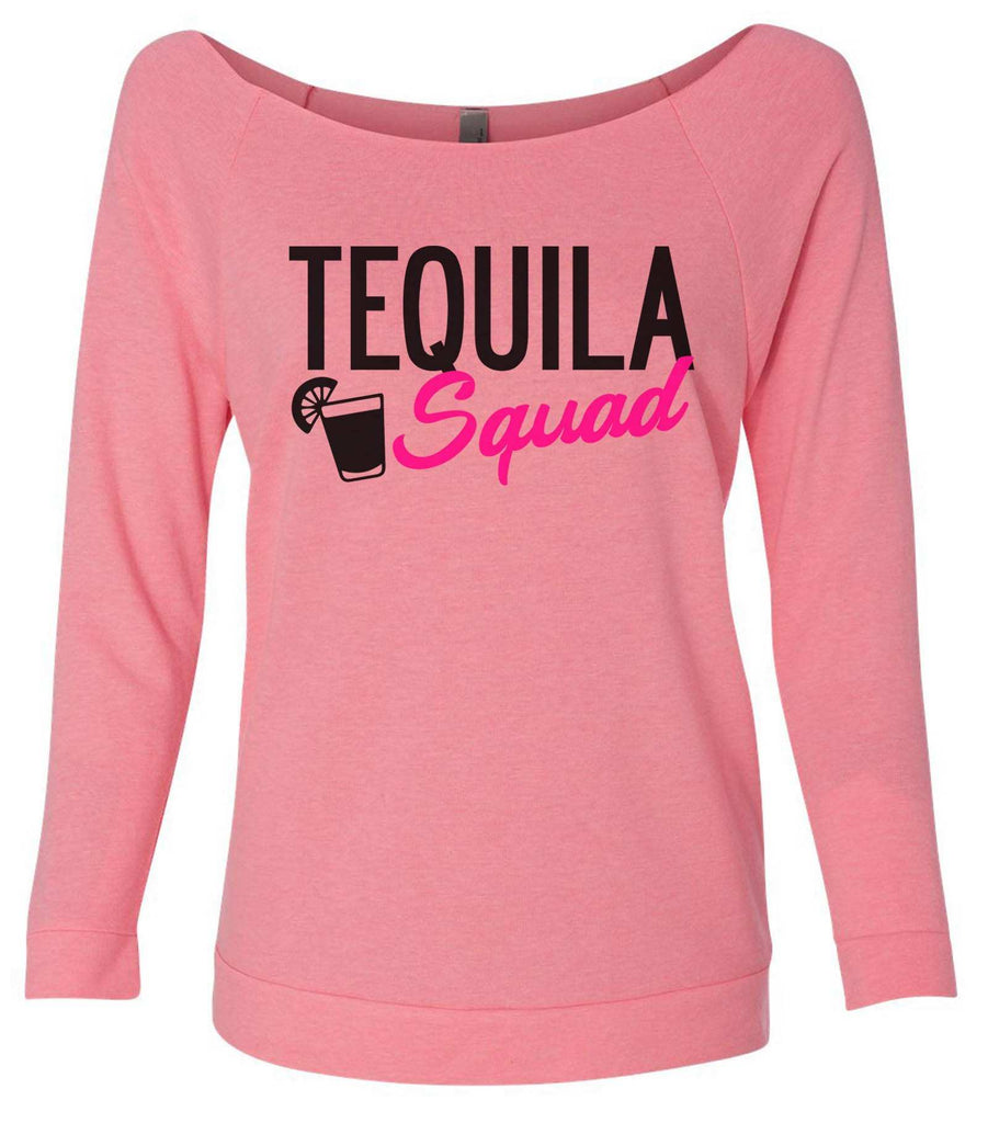Tequila Squad 3/4 Sleeve Raw Edge French Terry Cut - Dolman Style Very Trendy Funny Shirt Small / Pink