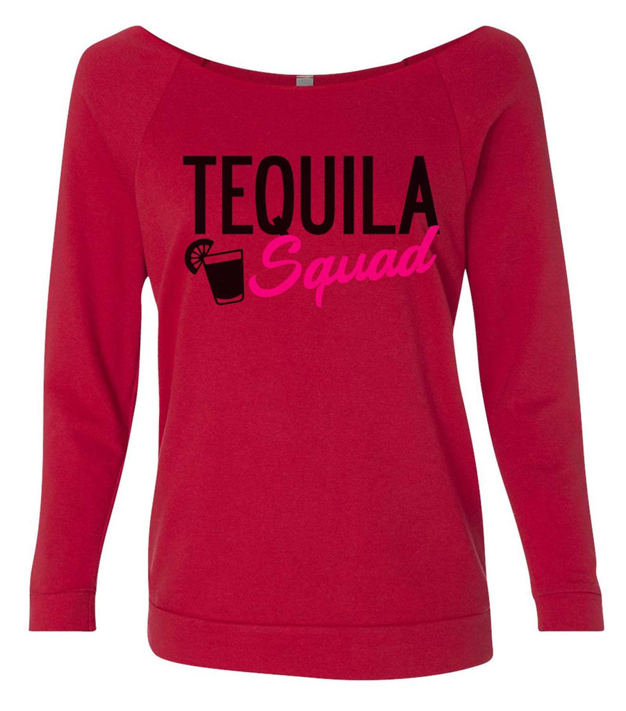 Tequila Squad 3/4 Sleeve Raw Edge French Terry Cut - Dolman Style Very Trendy Funny Shirt Small / Red