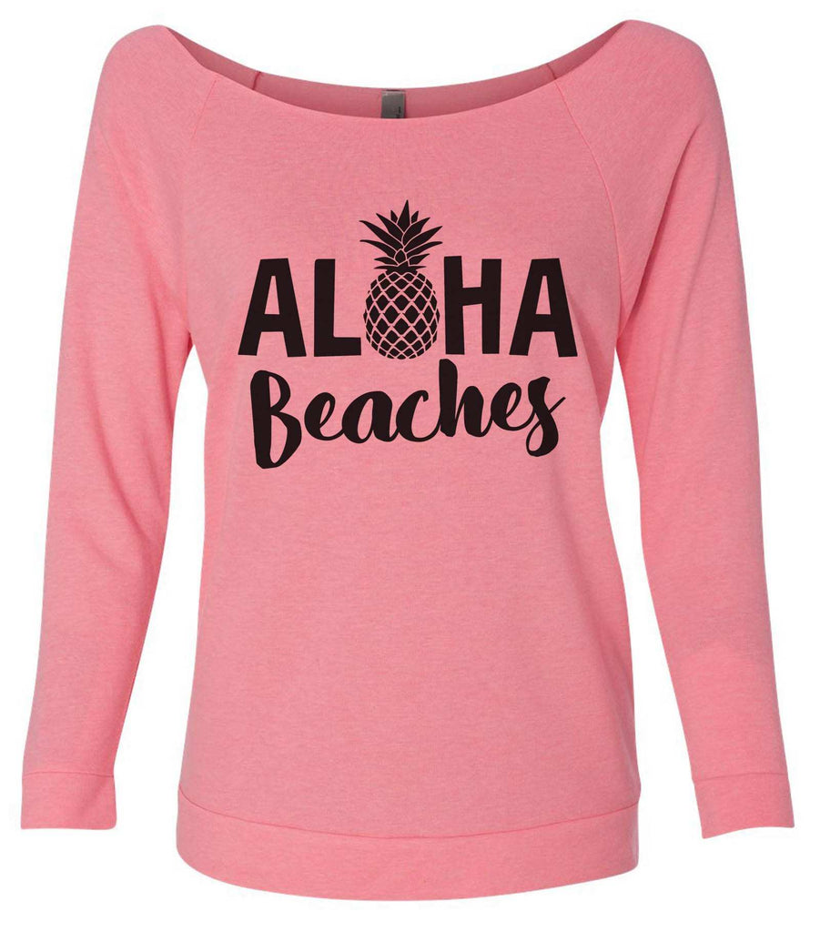Aloha Beaches 3/4 Sleeve Raw Edge French Terry Cut - Dolman Style Very Trendy Funny Shirt Small / Pink