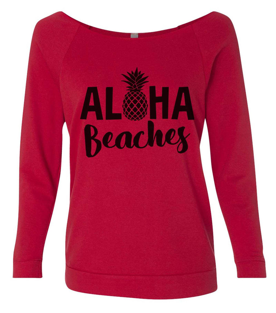 Aloha Beaches 3/4 Sleeve Raw Edge French Terry Cut - Dolman Style Very Trendy Funny Shirt Small / Red