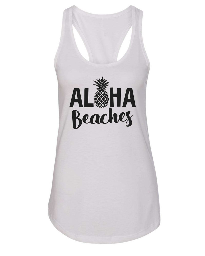 Womens Aloha Beaches Grapahic Design Fitted Tank Top Funny Shirt Small / White
