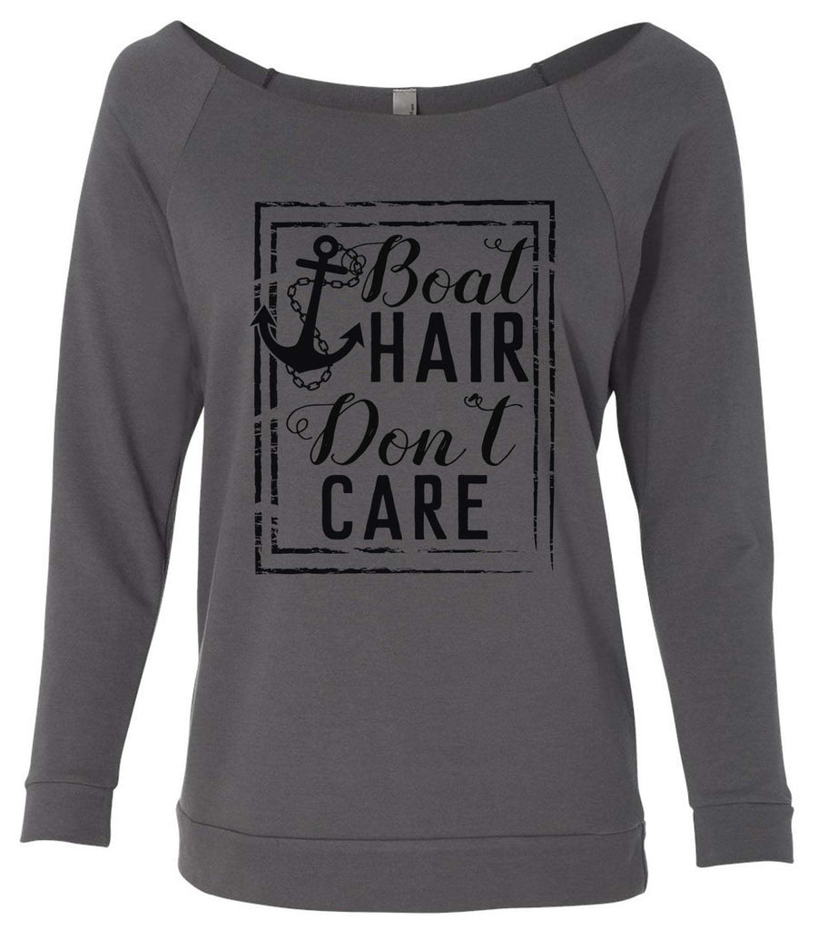 Boat Hair Don'T Care 3/4 Sleeve Raw Edge French Terry Cut - Dolman Style Very Trendy Funny Shirt Small / Charcoal Dark Gray