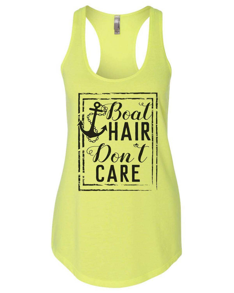 Boat Hair Don'T Care Womens Workout Tank Top Funny Shirt Small / Neon Yellow