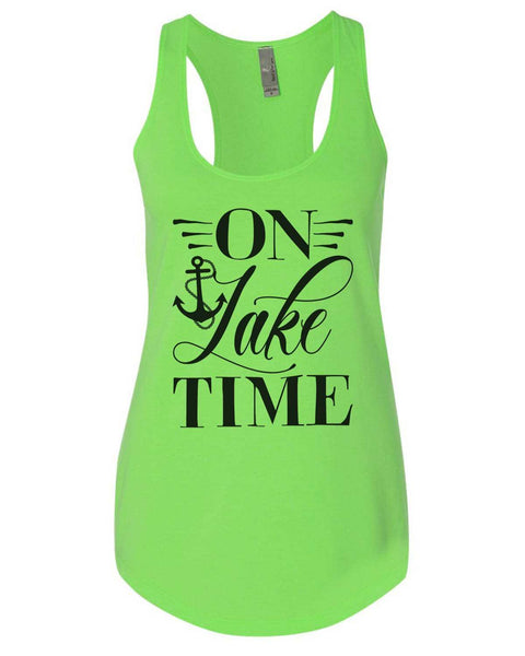 On Lake Time Womens Workout Tank Top Funny Shirt Small / Neon Green
