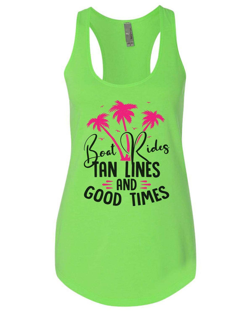 Boat Rides Tan Lines And Good Times Womens Workout Tank Top Funny Shirt Small / Neon Green