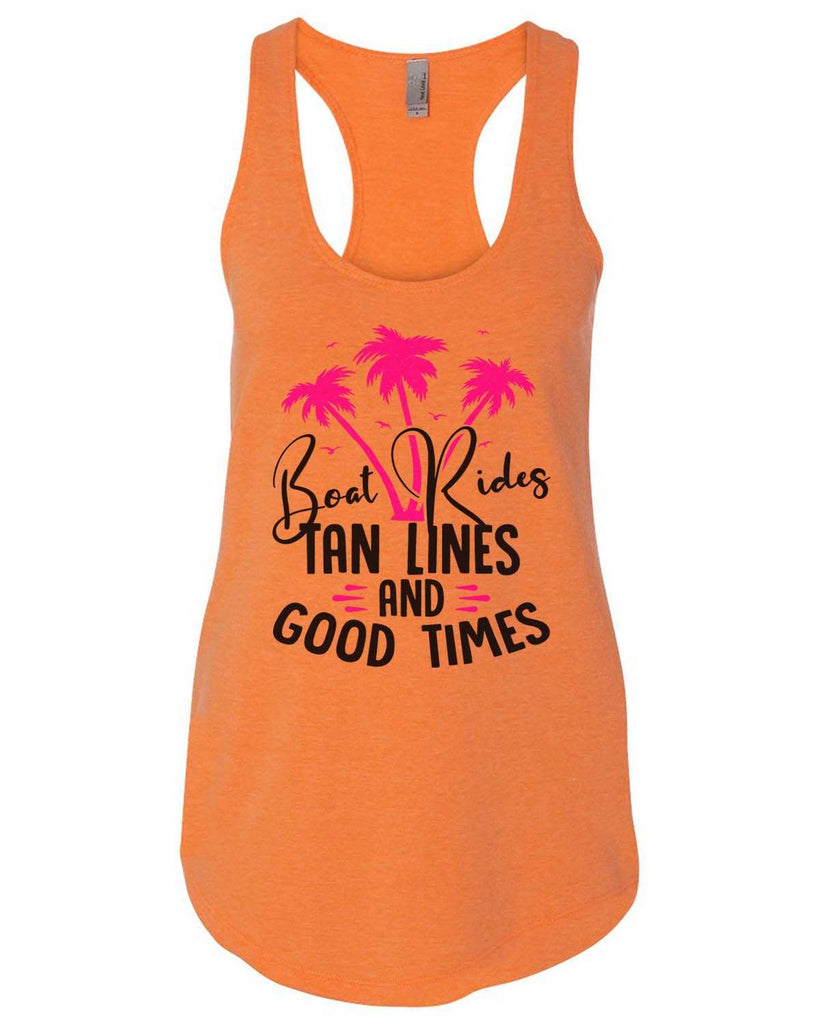 Boat Rides Tan Lines And Good Times Womens Workout Tank Top Funny Shirt Small / Neon Orange