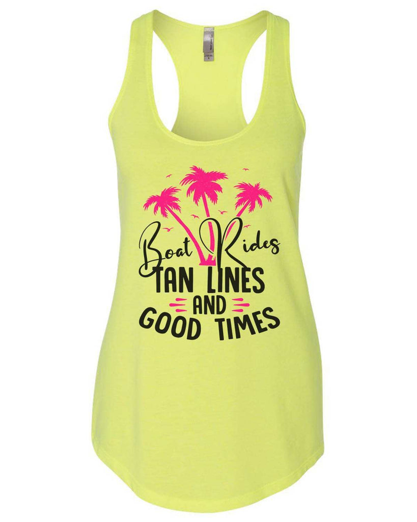Boat Rides Tan Lines And Good Times Womens Workout Tank Top Funny Shirt Small / Neon Yellow