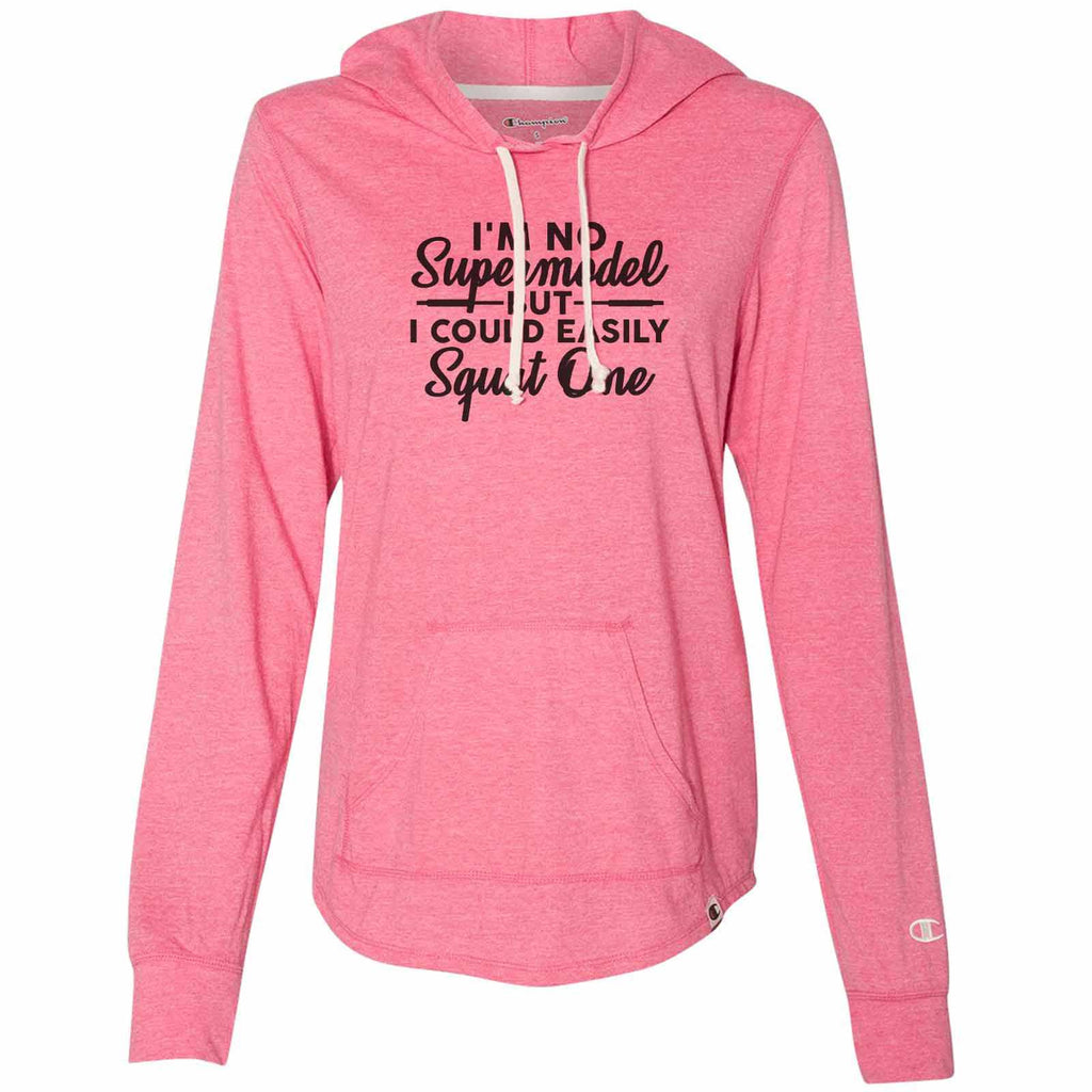 I'm No Supermodel But I Could Easily Squat One - Womens Champion Brand Hoodie - Hooded Sweatshirt Funny Shirt Small / Pink