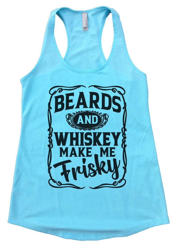 Beards and Whiskey Make Me Frisky Womens Workout Tank Top