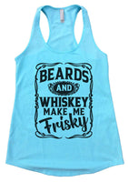 Beards and Whiskey Make Me Frisky Womens Workout Tank Top Funny Shirt Small / Cancun Blue