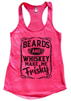 Beards and Whiskey Make Me Frisky Womens Workout Tank Top Funny Shirt Small / Hot Pink