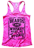 Beards and Whiskey Make Me Frisky Burnout Tank Top By Funny Threadz Funny Shirt Small / Shocking Pink